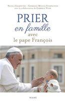 Prier en famille avec le pape François