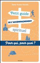 Petit guide de l'accompagnement spirituel.  Pour qui, pourquoi?