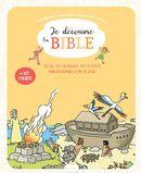 Je découvre la Bible : Des BD, des coloriages, des activités pour découvrir les grandes histoires...
