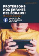 Protégeons nos enfants des écrans! 10 conseils du groupe FB Parents unis