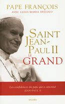 Saint Jean-Paul II : Le Grand