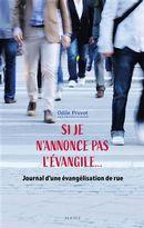 Si je n'annonce pas l'évangile... Journal d'une évangélisation de rue