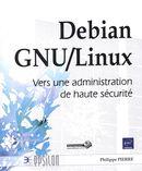 Debian GNU/Linux  Vers une administration de haute sécurité