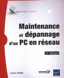 Maintenance et dépannage d'un PC en réseau 5e édition