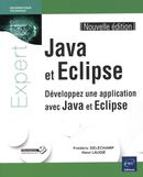 Java et Eclipse - Développez une application avec Java N.E.