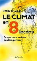 Le climat en 8 leçons : Ce que nous savons du dérèglement en cours