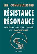 Résistance, résonance : Apprendre à changer le monde avec Hartmut Rosa
