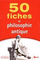 50 fiches de philosophie antique