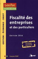 Fiscalité des entreprises et des particuliers- Édition 2016