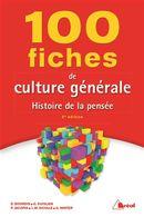100 fiches de culture générale Histoire de la pensée 5e édition