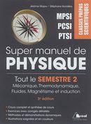 Super manuel de physique : Tout le semestre 2 : 3e édition