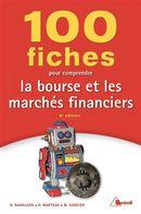 100 fiches pour comprendre la bourse et les marchés financiers 6e édition