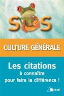 SOS culture générale: Les citations à connaître pour faire la différence !