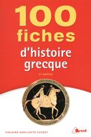 100 fiches d'histoire grecque 4e édition