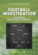 Football investigation :  Les dessous du football en Russie