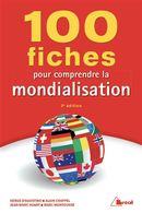 100 fiches pour comprendre la mondialisation 3 édition