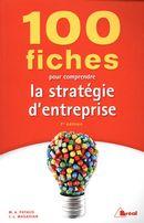 100 fiches pour comprendre la stratégie d'entreprise 7e édition