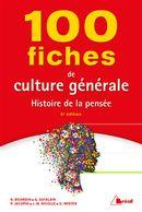 100 fiches de culture générale - Histoire de la pensée 6e édtion