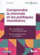 Comprendre la monnaie et les politiques monétaires 4e édi