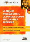 Vladimir Jankélévitch, la morale comme philosophie première : Les problématiques essentielles