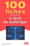 100 fiches pour comprendre le droit du numérique