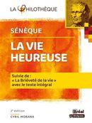 La vie heureuse : De la brièveté de la vie Sénèque - 2e édition