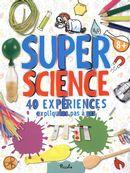 Super Science  40 expériencesexpliquées pas à pas