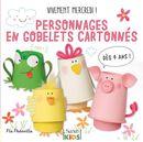 Vivement mercredi ! : Personnages en gobelets cartonnés