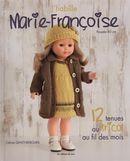 J'habille Marie-Françoise : 12 tenues au tricot au fil des mois