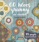 60 blocs granny au crochet : 15 projets spécial débutants