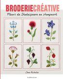 Fleurs de Shakespeare en stumpwork