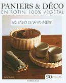 Paniers & déco en rotin 100% végétal : Les bases de la vannerie