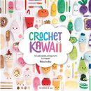 Crochet Kawaï : 40 adorables amigurumi à croquer