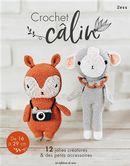 Crochet câlin : 12 jolies créatures & des petits accessoires