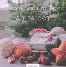 Déco de Noël au tricot : Suspensions boules, coeurs, étoiles. guirlandes