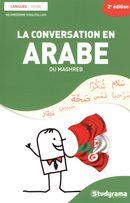 La conversation en arabe du Maghreb 2e édition