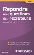 Répondre aux questions des recruteurs 3e édi