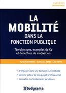 La mobilité dans la fonction publique : Témoignages, exemples de CV et de lettres de motivation