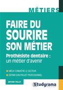 Faire du sourire son métier : Prothésiste dentaire : un métier d'avenir