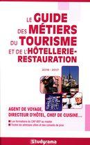 Le guide des métiers du tourisme et de l'hôtellerie-restauration 2016/2017