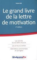 Le grand livre de la lettre de motivation 4e édition
