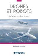 Drones et robots : La guerre des futurs