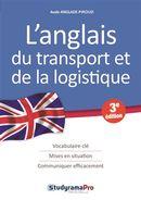 L'anglais du transport et de la logistique 3e édition