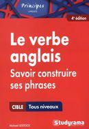 Le verbe anglais - Savoir construire ses phrases 4e édition