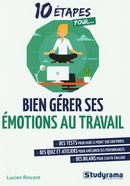 Bien gérer ses émotions au travail