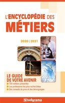 L'encyclopédie des métiers - édition 2020-2021 : Le guide de votre avenir