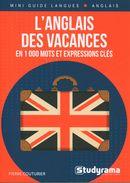 L'anglais des vacances : En 1 000 mots et expressions clés