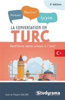 La conversation en turc : Améliorez votre niveau à l'oral - 3e édition