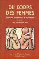 Du corps des femmes: controle, surveillance et résistances