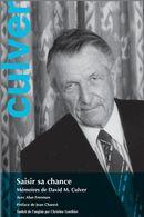 Saisir sa chance : Mémoires de David M. Culver